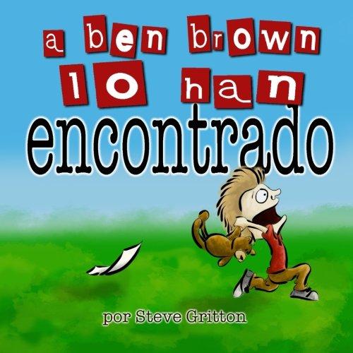 A Ben Brown Lo Han Encontrado por Steve Gritton