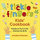 The Tickle Fingers Kids' Cookbook: Hands-on Fun in the Kitchen for 4-7s