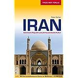 Iran: Islamische Republik und jahrtausendealte Kultur (Trescher-Reihe Reisen)
