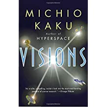 Visions: How Science Will Revolutionize the 21st Century by Michio Kaku (1998-09-15)