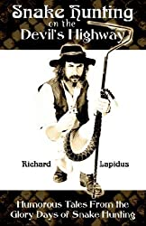Snake Hunting on the Devil's Highway by Richard Lapidus (2006-10-03)