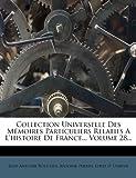 Collection Universelle Des M Moires Particuliers Relatifs A L'Histoire de France.., Volume 28...