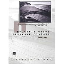 Nouvelle Vague, Nouveaux Rivages. Permanences du récit au cinéma (1950-1970)