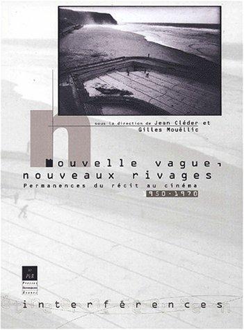 Nouvelle Vague, Nouveaux Rivages. Permanences du rcit au cinma (1950-1970)