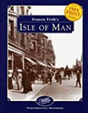 Front cover for the book Francis Frith's Isle of Man (Francis Frith's Photographic Memories) by Clive Hardy