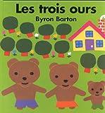 trois ours (Les) | Barton, Byron. Auteur