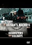 The History of Britain's Railways Vol 3: Commuters And Holidays [DVD]