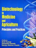 Biotechnology in Medicine and Agriculture: Principles and Practice