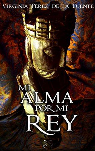 Mi alma por mi rey