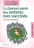 La (bonne) santé des enfants non vaccinés...