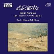 Stanchinsky: Piano Sonatas / Three Sketches