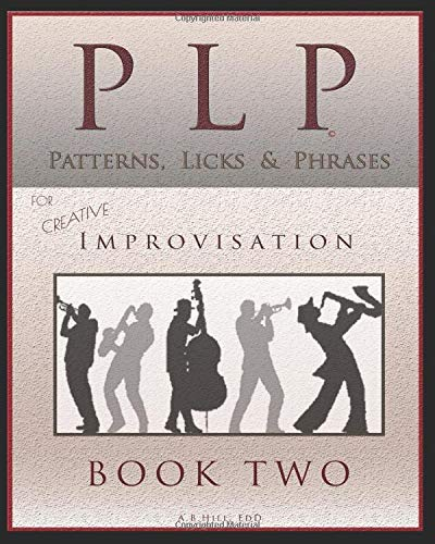 PLP: Patterns, Licks and Phrases, Book Two (Theory in a Thimble Series, Band 2) - Plp-serie