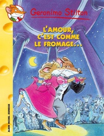 L'Amour C'Est Comme Le Fromage N12 (Geronimo Stilton) por Geronimo Stilton