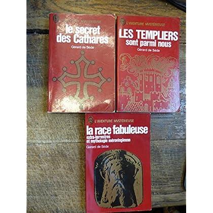 lot de 3 livres de Gérard de Sède : le secret cathare - les templiers sont parmi nous - la race fabuleuse, extra terrestres et mythologie mérovingienne