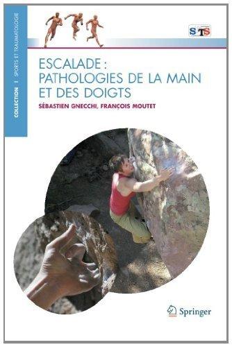 Escalade : Pathologies de la main et des doigts de Sebastien Gnecchi (22 novembre 2010) Broché