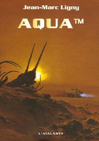 Aqua™ | Ligny, Jean-Marc. Auteur