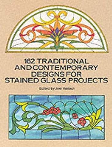 162 Traditional and Contemporary Designs for Stained Glass Projects (Dover Stained Glass