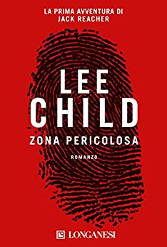 Zona pericolosa: Le avventure di Jack Reacher (La Gaja scienza) di [Child, Lee]