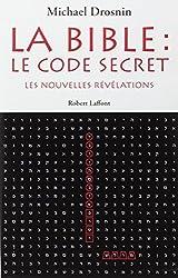 La Bible : le code secret : Tome 3, Les nouvelles révélations