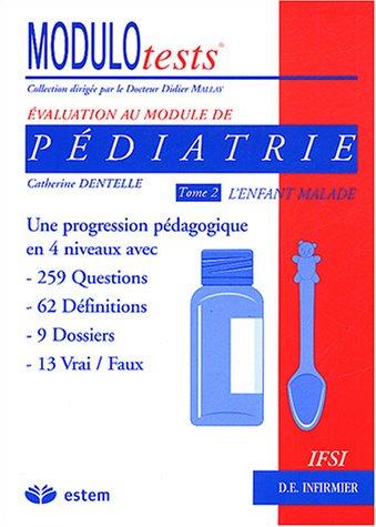Pédiatrie : Tome 2, L'enfant malade