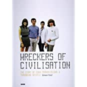 "Wreckers of Civilisation: The Story of Coum Transmissions & Throbbing Gristle: The Story of Coum Transmissions and ""Throbbing Gristle"""