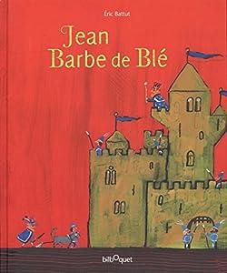 """Afficher """"Jean Barbe de blé"""""""