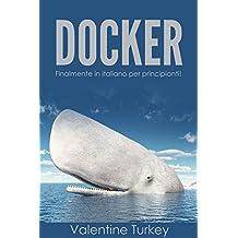 DOCKER: Per principianti - Finalmente in ITALIANO! (Italian Edition)