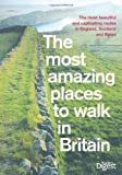 Most Amazing Places to Walk Britain (Readers Digest)