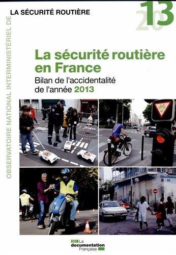La sécurité routière en France - Bilan de l'accidentalité de l'année 2013