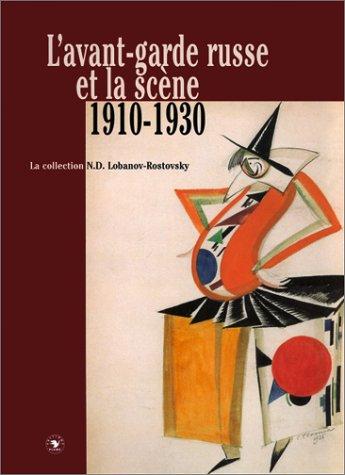 L'avant-garde Russe et la scène 1910-1930, la collection N.D. Lobanov-Rostovsky