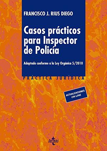 Casos prácticos para inspector de policía/Practical cases for police inspector: Adaptado Conforme a La Lo 5/2010 por Francisco J. Rius Diego