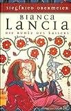 Bianca Lancia. Die Buhle des Kaisers - Siegfried Obermeier