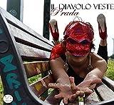 Scarica Libro Il Diavolo veste Prada (PDF,EPUB,MOBI) Online Italiano Gratis