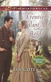 Frontier Want Ad Bride (Love Inspired Historical: Wilderness Brides)