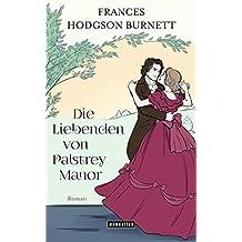 Die Liebenden von Palstrey Manor: Roman