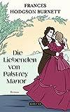 Die Liebenden von Palstrey Manor: Roman - Frances Hodgson Burnett