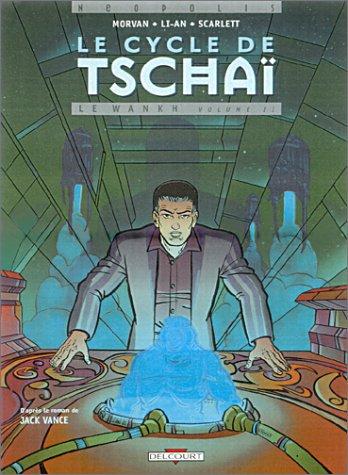 Le cycle de Tschaï, tome 4 : Le Wankh, volume 2