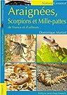 Araignées, scorpions et mille-pattes de France et d'ailleurs par Martiré