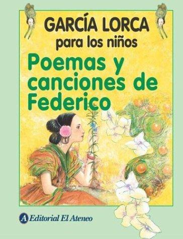 Poemas y Canciones de Federico por Federico Garcia Lorca