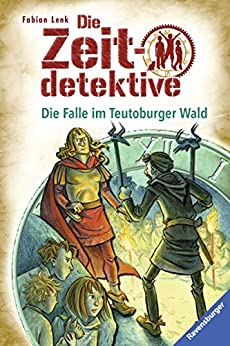 Die Zeitdetektive 16: Die Falle im Teutoburger Wald