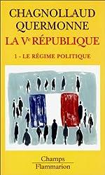 La cinquième République, tome 1 : Le régime politique