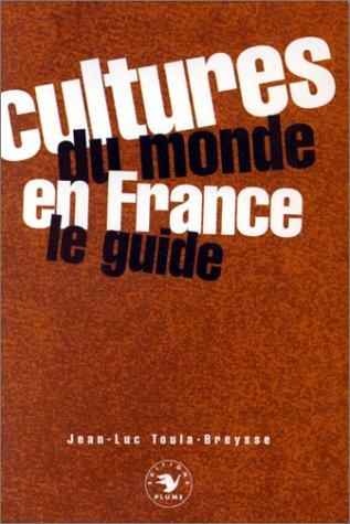 Cultures du monde en France - Le Guide