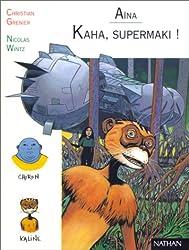 Aïna Fille des Etoiles : Kaha, Supermaki !