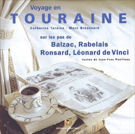Voyage en Touraine sur les pas de Balzac, Rabelais, Ronsard, Lonard de Vinci
