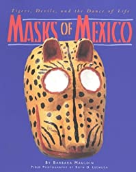 Masks of Mexico: Tigers, Devils and the Dance of Life