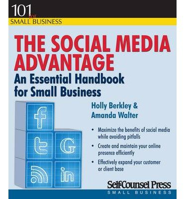 Epub Free [ The Social Media Advantage: An Essential Handbook for Small Business Berkley, Holly ( Author ) ] { Paperback } 2013