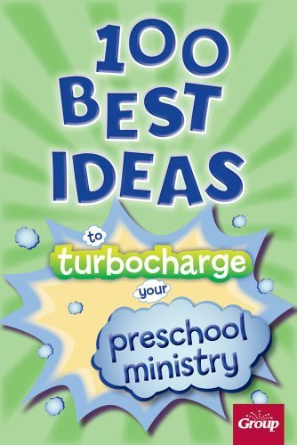 100 Best Ideas to Turbocharge Your Preschool Ministry by Group Publishing (2013-02-12)