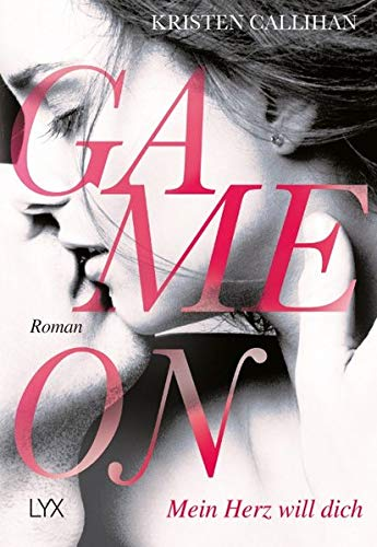Game on - Mein Herz will dich (Game-on-Reihe, Band 1) -