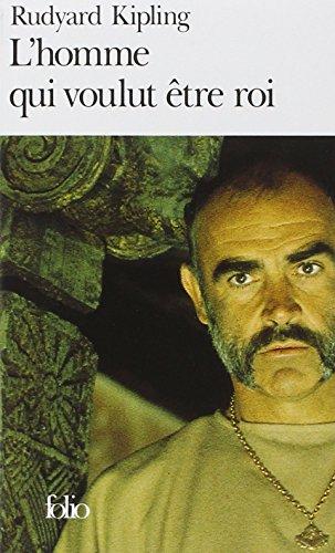 L'Homme qui voulut être roi par Rudyard Kipling