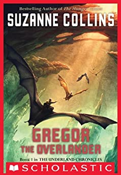 The Underland Chronicles #1: Gregor the Overlander (English Edition) von [Collins, Suzanne]
